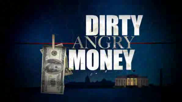 Hardball: Dirty Angry Money